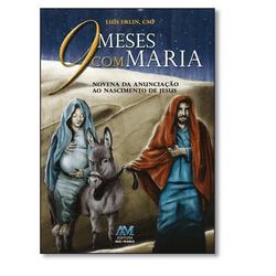 Livro : 9 Meses com Maria- Pe. Luís Erlin,CMF - 11... - Betânia Loja Católica