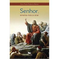 Livro Senhor, ensina-nos a orar - Dom Paulo Robert... - Betânia Loja Católica