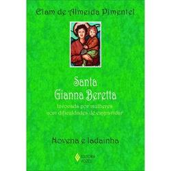 Livro Santa Gianna Beretta: Invocada por mulheres ... - Betânia Loja Católica