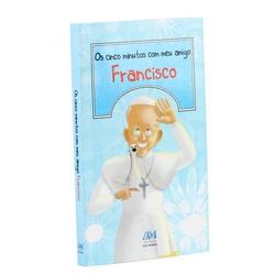 Livro -Os cincos minutos com meu amigo Francisco -... - Betânia Loja Católica