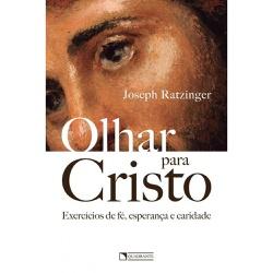 Livro - Olhar para Cristo -Joseph Ratzinger - 2568 - Betânia Loja Católica
