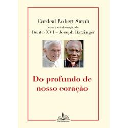 Livro - Do profundo de nosso coração -Cardeal Robe... - Betânia Loja Católica
