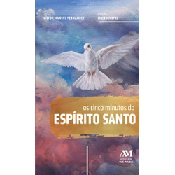 Livro - Os cinco minutos do Espírito Santo - 13256 - Betânia Loja Católica