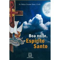 Livro : Boa noite, Espírito Santo: Orações ao fim ... - Betânia Loja Católica