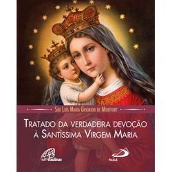 Tratado da Verdadeira Devoção à Santíssima Virgem ... - Betânia Loja Católica