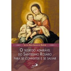Livro- O Segredo Admirável do Santíssimo Rosário: ... - Betânia Loja Católica