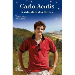 Carlo Acutis A Vida Além Dos Limites - 26061 - Betânia Loja Católica