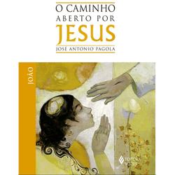 Livro: O caminho aberto por Jesus - João - 14661 - Betânia Loja Católica
