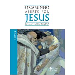 Livro : O Caminho Aberto por Jesus - Lucas - 13778 - Betânia Loja Católica