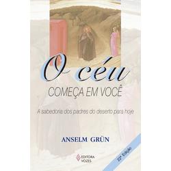 Livro: O Céu começa em Você- Anselm Grün - 316 - Betânia Loja Católica
