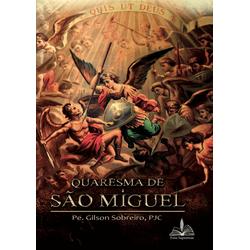 Livro : Quaresma de São Miguel- Pe Gilson Sobreiro... - Betânia Loja Católica