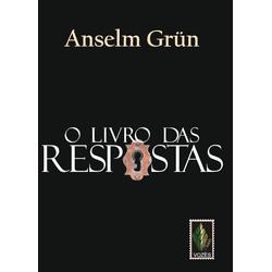 Livro: O Livro das Respostas :Anselm Grün - 5908 - Betânia Loja Católica