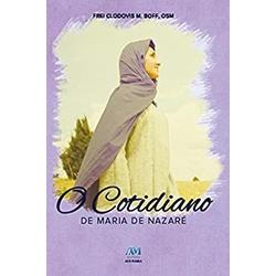 Livro : O Cotidiano de Maria de Nazaré -Frei Clodo... - Betânia Loja Católica