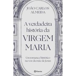 Livro: A verdadeira História da Virgem Maria - 260... - Betânia Loja Católica