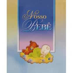 Livro : Nosso Bebê- Primeiros Passos - 17270 - Betânia Loja Católica