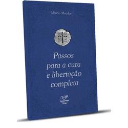 Livro Passos para Cura e Libertação completa - 218... - Betânia Loja Católica