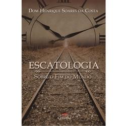 Livro Escatologia - Sobre o Fim do mundo - Dom Hen... - Betânia Loja Católica