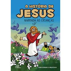 Livro : A história de Jesus narrada às crianças - ... - Betânia Loja Católica