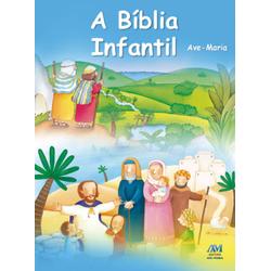 Livro : A bíblia Infantil - Ave Maria - 5509 - Betânia Loja Católica