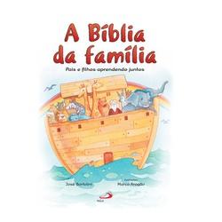 A bíblia da família - Pais e filhos aprendem junto... - Betânia Loja Católica
