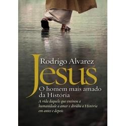 Livro Jesus, O homem mais amado da história -Rodri... - Betânia Loja Católica