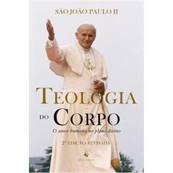 Livro Teologia do corpo - O amor humano no plano d... - Betânia Loja Católica