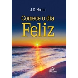 Livro : Comece o dia feliz - Bolso - 167 - Betânia Loja Católica
