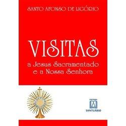 Livro Visitas a Jesus Sacramentado e a Nossa Senho... - Betânia Loja Católica