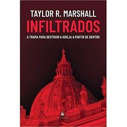 Livro Infiltrados - A trama para destruir a Igreja... - Betânia Loja Católica