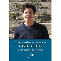 Livro Novena ao Bem Aventurado Carlo Acutis, o cib... - Betânia Loja Católica