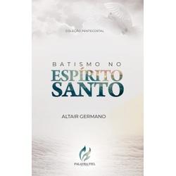 Batismo no Espírito Santo - 12 - EDITORA PALAVRA FIEL