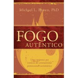 Fogo Autêntico - 08 - EDITORA PALAVRA FIEL