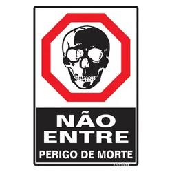 PLACA SINALIZE NÃO ENTRE PERIGO MORTE - FLUZAO CONSTRUÇÃO