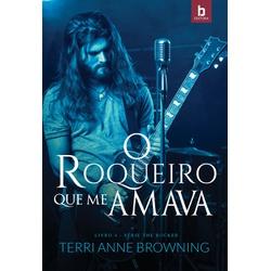 O Roqueiro Que Me Amava - Série The Rocker - Vol. ... - LOJABEZZ