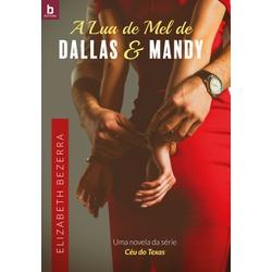 A Lua de Mel de Dallas e Mandy: Um romance da Séri... - LOJABEZZ