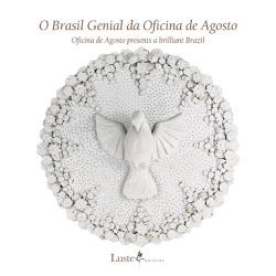 Livro - O Brasil Genial da Oficina de Agosto - - ... - OFICINADEAGOSTO