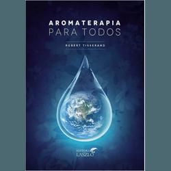 Aromaterapia para todos - ALZ6459 - AROMATIZANDO BRASIL