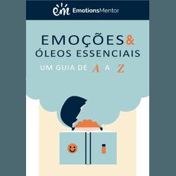 Emoções e óleos essenciais: um guia de A a Z - * V... - AROMATIZANDO BRASIL