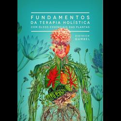 FUNDAMENTOS DA TERAPIA HOLÍSTICA - ALZ4348 - AROMATIZANDO BRASIL
