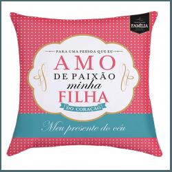 Almofada - Amo de Paixão Minha Filha - 9140705 - Bellas Cestas Online Salvador