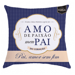 Almofada - Amo de Paixão Meu Pai - 9140700 - Bellas Cestas Online Salvador