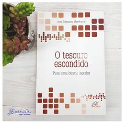 Livro : O Tesouro Escondido - José Tolentino Mendo... - Betânia Loja Católica