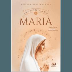 Livro: Salmodiando a Maria - 27151 - Betânia Loja Católica