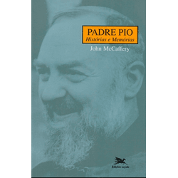Livro : Padre Pio Histórias e Memórias - 9454 - Betânia Loja Católica
