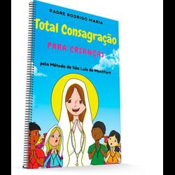 Livro: Total Consagração para Crianças - 26009 - Betânia Loja Católica