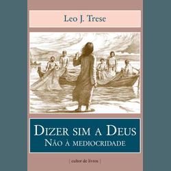Livro : Dizer sim a Deus - Não à mediocridade - 24... - Betânia Loja Católica