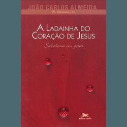 Livro : A Ladainha do Coração de Jesus -Pe Joãozin... - Betânia Loja Católica