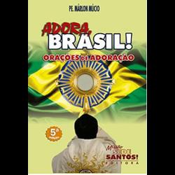 Livro: Adora Brasil - Orações de Adoração - 11361... - Betânia Loja Católica