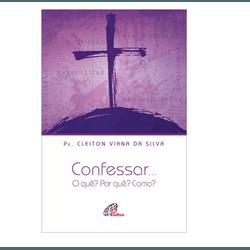 Livro: CONFESSAR... O QUE ? Por quê ? Como ? PADRE... - Betânia Loja Católica