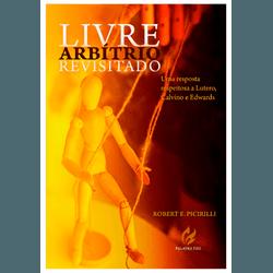 Livre-arbítrio Revisitado - 002 - EDITORA PALAVRA FIEL